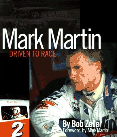 9780964972230: Mark Martin: Driven to Race