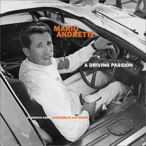 Mario Andretti : A Driving Passion: Kirby, Gordon; Kirby, Gordon