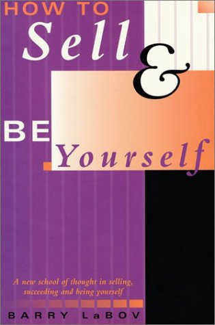 How to Sell & Be Yourself: Barry C. LaBov