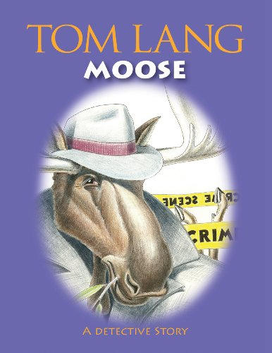 Moose: A Detective Story: Tom Lang