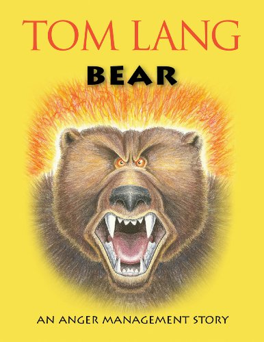 Bear: An Anger Management Story: Lang, Tom