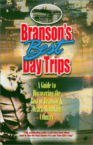 9780964976696: Branson's Best Day Trips - A Guide to Discovering the Best of Branson & Ozark Mountain Country