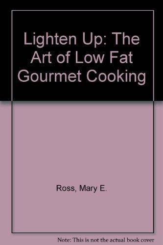9780964977174: Lighten Up: The Art of Low Fat Gourmet Cooking