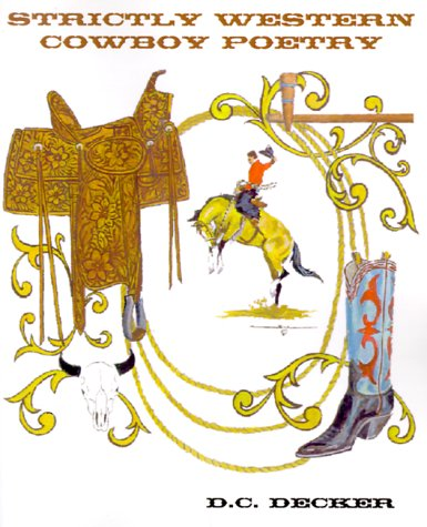 Strictly Western Cowboy Poetry: D. C. Decker