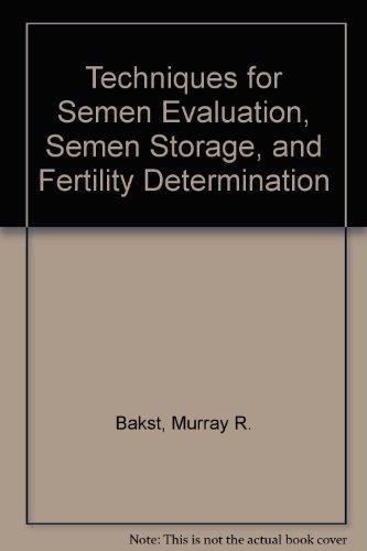 9780964981119: Techniques for Semen Evaluation, Semen Storage, and Fertility Determination