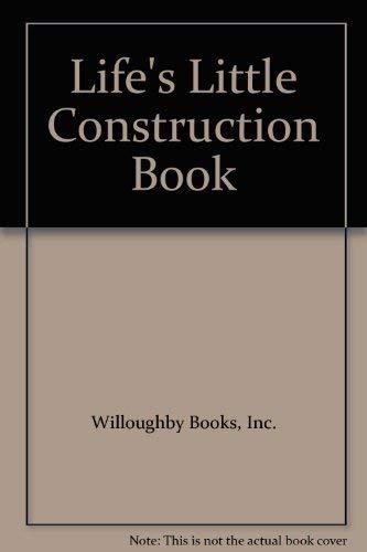 9780964981508: Life's Little Construction Book