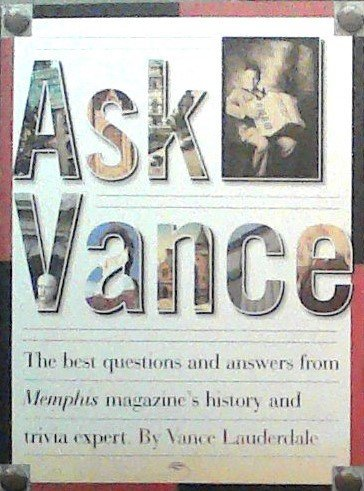 9780964982116: Ask Vance: The Best Questions and Answers from Memphis Magazine's History and Trivia Expert