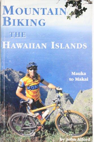 9780964984318: Mountain Biking the Hawaiian Islands: Mauka to Makai