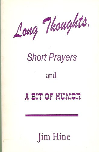 Long thoughts, short prayers and a bit of humor: Hine, Jim