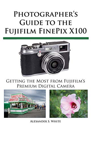 9780964987586: Photographer's Guide to the Fujifilm FinePix X100