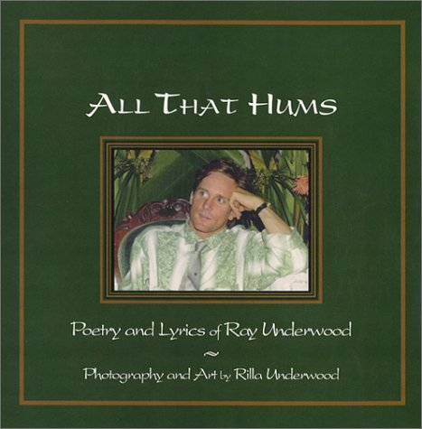 9780964989801: All That Hums : Poetry and Lyrics of Ray Underwood