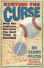 BURYING THE CURSE: How the Indians Became the Best Team in Baseball
