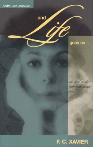 And Life Goes On-: Xavier, Francisco C.
