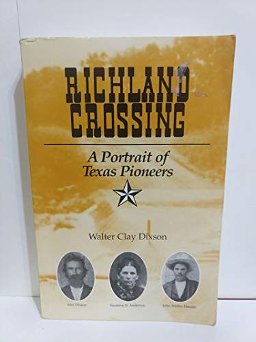 9780964993600: Richland crossing: A Portrait of Texas Pioneers