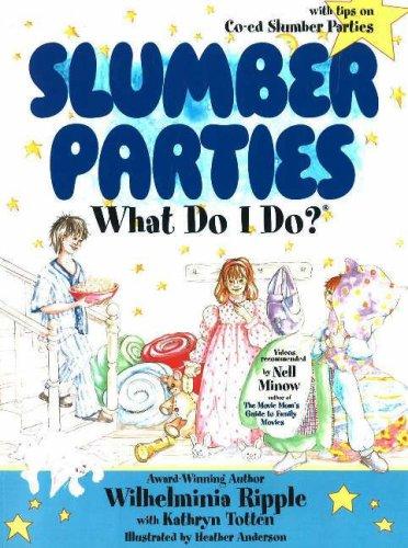 9780964993907: Slumber Parties . . . What Do I Do? (What Do I Do? series)