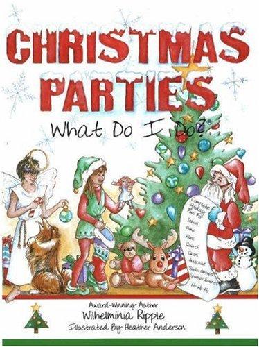 9780964993945: Christmas Parties . . . What Do I Do? (What Do I Do? series)