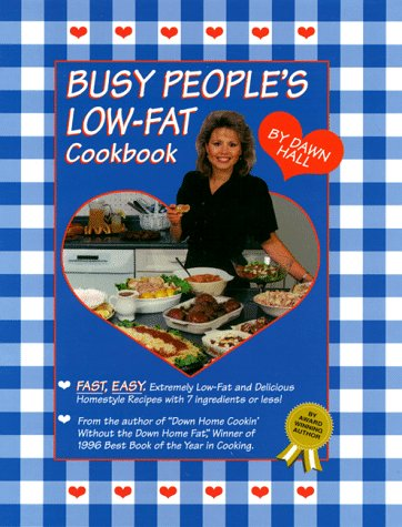 Busy Peoples Low-Fat Cookbook (Busy People's Low-Fat Cookbook)