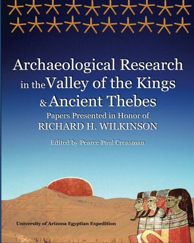 9780964995819: Archaeological Research in the Valley of the Kings and Ancient Thebes: Papers Presented in Honor of Richard H. Wilkinson (Wilkinson Egyptology Series) (Volume 1)