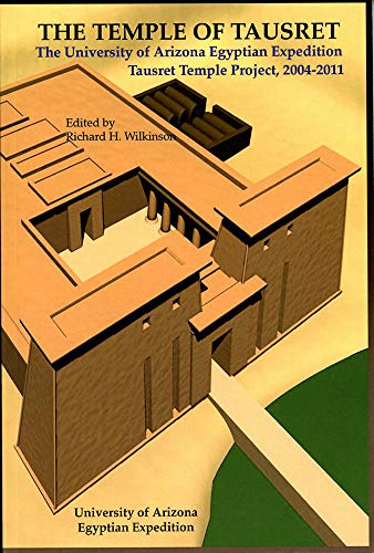 The Temple of Tausret: The University of Arizona Egyptian Expedition Tausret Temple Project, 2004-...