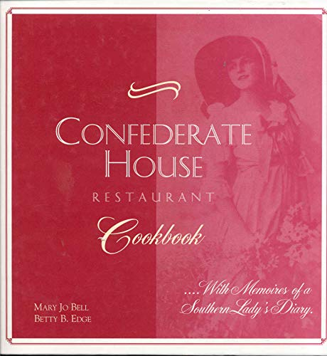 9780964996618: Confederate House Restaurant Cookbook ... With Memoires of a Southern Lady's Diary