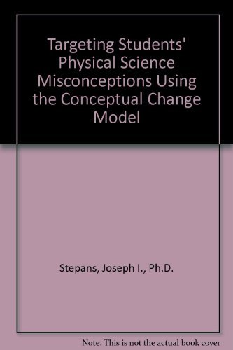 9780964996762: Targeting Students' Physical Science Misconceptions Using the Conceptual Change Model