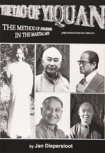 The Tao of Yiquan: The Method of Awareness in the Martial Arts: Diepersloot, Jan