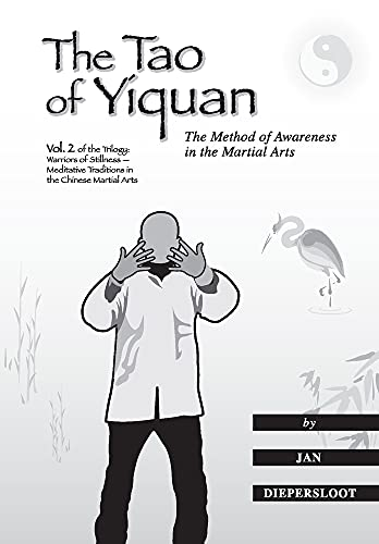 9780964997646: The Tao of Yiquan: The Method of Awareness in the Martial Arts (Warriors of Stillness Trilogy)