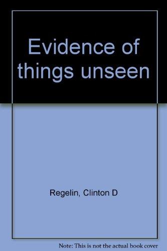 Evidence of Things Unseen