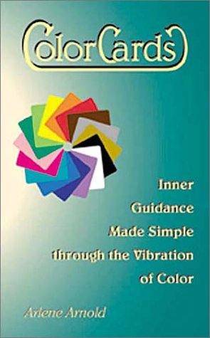 ColorCards : Inner Guidance Made Simple through the Vibration of Color: Arnold, Arlene