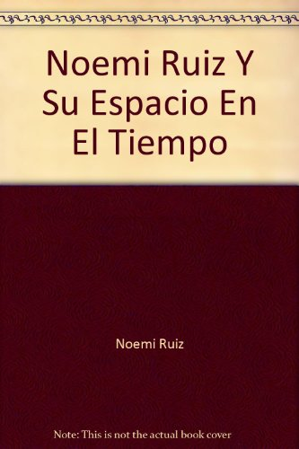 9780965000512: Noemi Ruiz Y Su Espacio En El Tiempo
