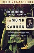 Monk in the Garden :gregor Mendel: Robin Marantz Henig