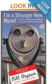 I'm a Stranger Here Myself: Notes on: Bryson, Bill (Author)