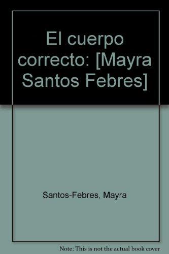 9780965002400: El cuerpo correcto: [Mayra Santos Febres] (Spanish Edition)