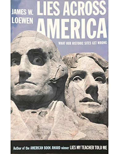 9780965003179: Lies Across America: What Our Historic Sites Get Wrong