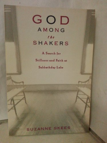 9780965004039: God Among the Shakers: A Search for Stillness and Faith at Sabbathday Lake