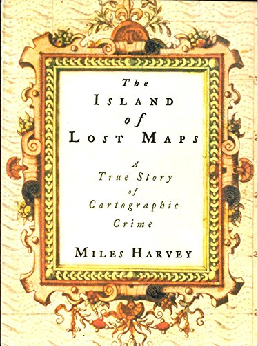 9780965004053: The Island of Lost Maps: A True Story of Cartographic Crime