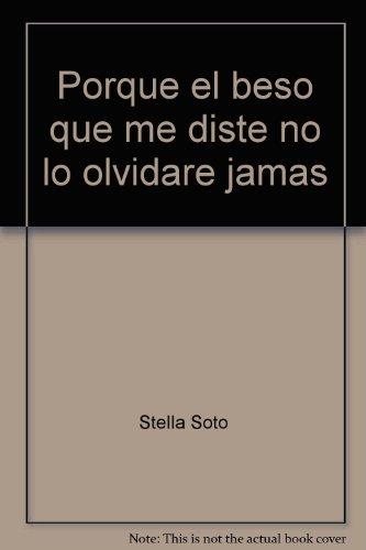 9780965004503: Porque el beso que me diste no lo olvidare jamas (Spanish Edition)