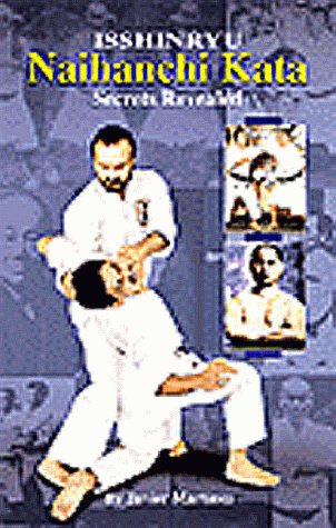 9780965008549: Isshinryu Naihanchi Kata, Secrets Revealed