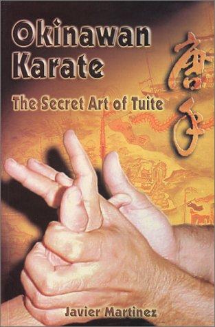 9780965008587: Okinawan Karate, The Secret Art of Tuite