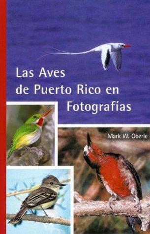 9780965010429: Las Aves de Puerto Rico en Fotografías (Spanish Edition)