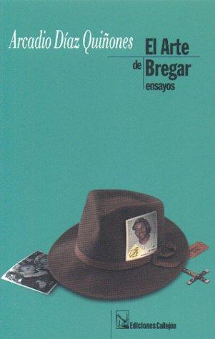 9780965011112: El arte de bregar: ensayos