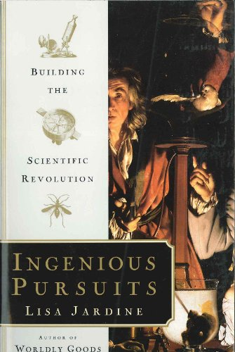 9780965011525: Ingenious Pursuits; Building the Scientific Revolution