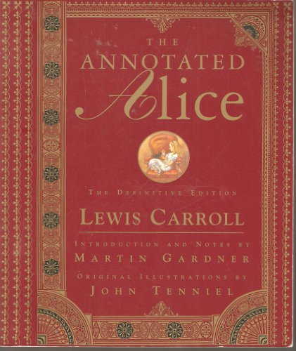 9780965012713: The Annotated Alice: The Definitive Edition