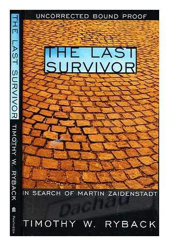 9780965013062: The Last Survivor : in Search of Martin Zaidenstadt / Timothy W. Ryback