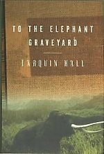 9780965013116: To the Elephant Graveyard