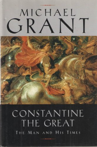 9780965014212: CONSTANTINE THE GREAT THE MAN AND HIS TIMES