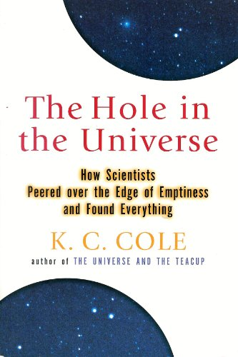 9780965016483: The Hole in the Universe How Scientists Peered over the Edge of Emptiness and Found Everything