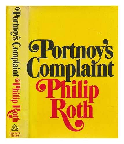 Portnoy s Complaint: ROTH, Philip