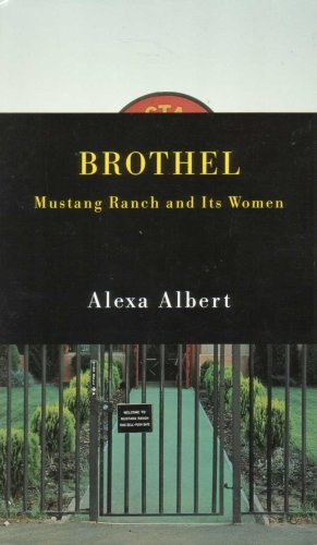 Brothel Mustang Ranch and Its Women: Alexa Albert