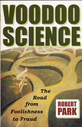 9780965019354: Voodoo Science: The Road from Foolishness to Fraud